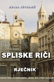 Spliske riči. Rječnik hrvatski standardni jezik – splitski govor