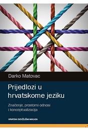 Prijedlozi u hrvatskome jeziku: Značenje, prostorni odnosi i konceptualizacija